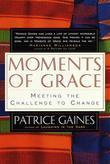 Moments of Grace: Meeting the Challenge to Change
