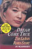 Dream Come True: The LeAnn Rimes Story