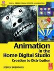 Animation in the Home Digital Studio: Creation to Distribution