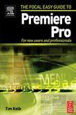 Focal Easy Guide to Premiere Pro: For New Users and Professionals