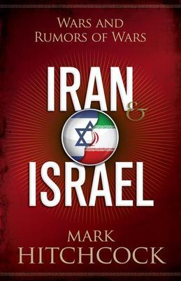 Iran and Israel: Wars and Rumors of Wars