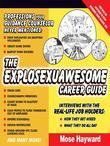 The Explosexuawesome Career Guide