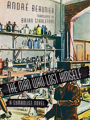 The Man Who Lost Himself: A Symbolist Novel