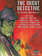 The Great Detective: His Further Adventures: A Sherlock Holmes Anthology