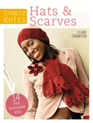 Simple Knits - Hats &amp; Scarves: 14 Easy Fashionable Knits