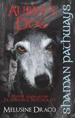 Shaman Pathways - Aubry's Dog: Power Animals in Traditional Witchcraft