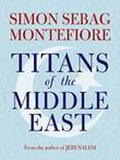 Titans of the Middle East