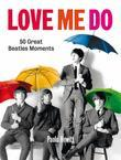 Love Me Do: 50 Great Beatles Moments