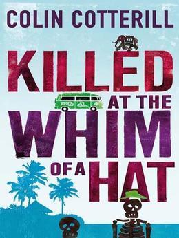 Killed at the Whim of a Hat: A Jimm Juree Novel