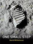 One Small Step: Astronauts In Their Own Words