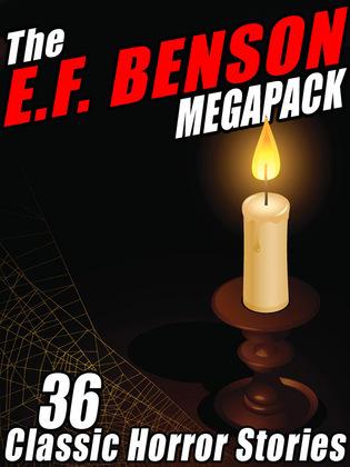 The E.F. Benson MEGAPACK ®: 36 Classic Horror Stories