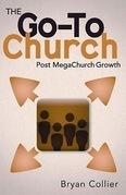 The Go-To Church: Post MegaChurch Growth