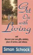 Get On With Living: and discover your own gifts, ministry, place of service, and witness