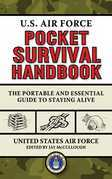 U.S. Air Force Pocket Survival Handbook: The Portable and Essential Guide to Staying Alive