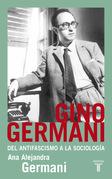 Gino Germani. Del antifascismo a la sociología