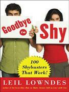 Goodbye to Shy : 85 Shybusters That Work!