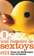 Osez une histoire de sextoys : Les rvisions      