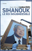 Sihanouk, le roi insubmersible