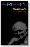 Briefly: Fletcher's Situation Ethics