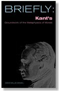 Briefly: Kant's Groundwork of the Metaophysics of Morals