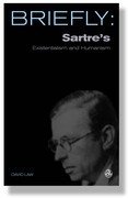 Briefly: Sartre's Existrentialism and Humanism