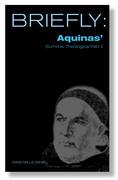 Briefly: Aquinas Summa Theologica II
