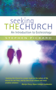 Seeking the Church: An Introduction to Ecclesiology