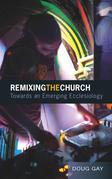 Remixing the Church: Towards an Emerging Ecclesiology
