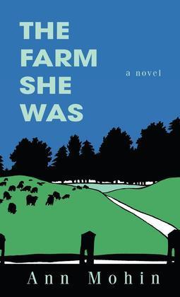 The Farm She Was: A Novel
