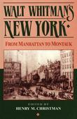 Walt Whitman's New York: From Manhattan to Montauk