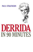 Derrida in 90 Minutes: Philosophers in 90 Minutes