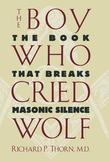 The Boy Who Cried Wolf: The Book That Breaks Masonic Silence