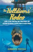 The Helldivers' Rodeo: A Deadly, Extreme, Scuba-Diving, Spear Fishing Adventure Amid the Offshore Oil-Platforms in the Murky Waters of the Gu