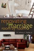 Renovating Your Marriage Room by Room SAMPLER