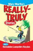 Mary Martha's Really Truly Stories: Book 2
