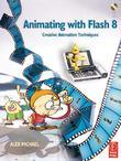 Animating with Flash 8: Creative Animation Techniques