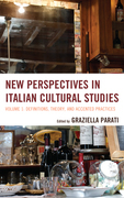 New Perspectives in Italian Cultural Studies: Definition, Theory, and Accented Practices