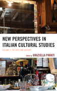 New Perspectives in Italian Cultural Studies: The Arts and History