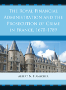 The Royal Financial Administration and the Prosecution of Crime in France, 1670 1789