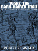'Ware the Dark-Haired Man: The Hieromonk's Tale, Book Three
