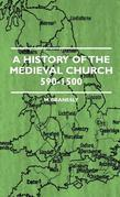 A History of the Medieval Church 590-1500
