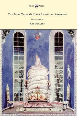The Fairy Tales of Hans Christian Andersen Illustrated by Kay Nielsen