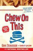 Charles Wilson - Chew On This: Everything You Don't Want to Know About Fast Food