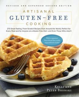 Artisanal Gluten-Free Cooking: 275 Great-Tasting, From-Scratch Recipes from Around the World, Perfect for Every Meal and for Anyone on a Gluten-Free D