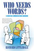 Who Needs Words?: A Christian Communications Handbook