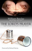 Insights: The Lord's Prayer: What the Bible Tells Us about the Lord's Prayer