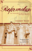 Reformation: The Dangerous Birth of the Modern World