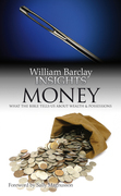 Insights: Money: What the Bible Tells Us About Wealth and Possessions