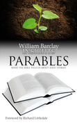 Insights: Parables: What the Bible Tells Us about Jesus' Stories
