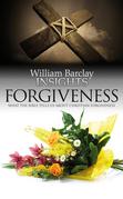 Insights: Forgiveness: Wjat the Bible Tells Us about Forgiveness